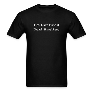 I'm Not Dead - Just Resting - Men's T-Shirt