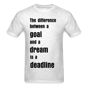 the difference between a goal and a dream - Men's T-Shirt