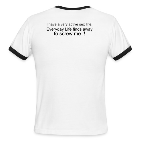 Men's Ringer T-Shirt - I have a very active sex life
