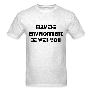 May the Environment Be With You - Men's T-Shirt