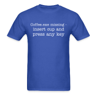 T-Shirts ~ Men's T-Shirt ~ COFFEE.EXE MISSING