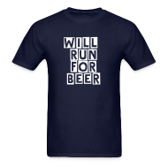 T-Shirts ~ Men's T-Shirt ~ Will Run For Beer - Front & Back