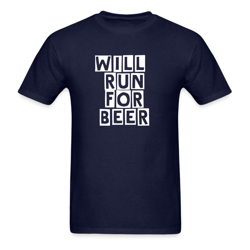 Will Run For Beer - Front & Back  - Men's T-Shirt