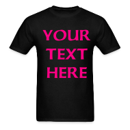T-Shirts ~ Men's T-Shirt ~ Your text here Tee
