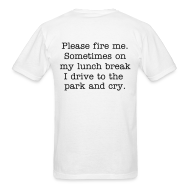 T-Shirts ~ Men's T-Shirt ~ Sometimes on my lunch break.(design on front/back)