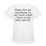T-Shirts ~ Women's T-Shirt ~ Sometimes on my lunch break. (design front/back)
