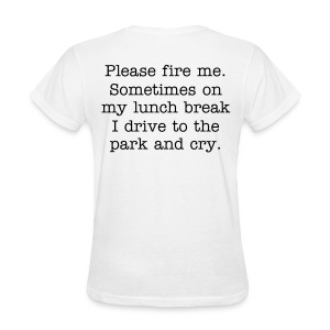 Sometimes on my lunch break. (design front/back) - Women's T-Shirt