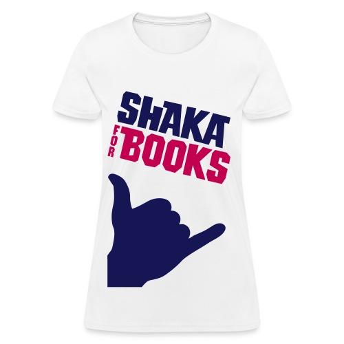 Shaka For Books - The Isabelle - Women's T-Shirt