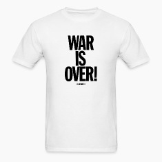 War Is Over (If You Want It) -  Shirt!