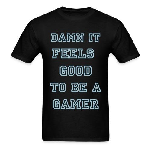 Damn It Feels Good to Be a Gamer - Men's T-Shirt