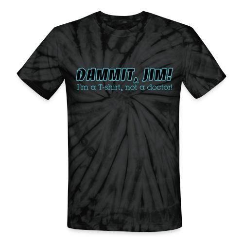 Dammit Jim Redux - Unisex Tie Dye T-Shirt
