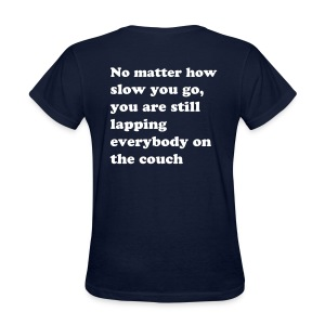 no matter how slow - Women's T-Shirt