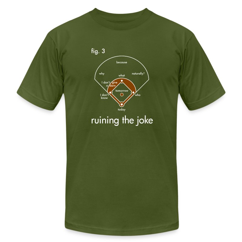 I will tell you exactly who is on first - Men's Fine Jersey T-Shirt