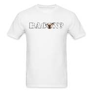 T-Shirts ~ Men's T-Shirt ~ BACON DOG TEASE