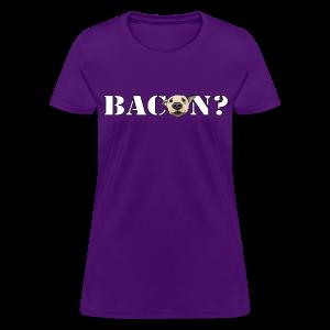 BACON DOG TEASE - Women's T-Shirt