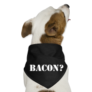 Other ~ Dog Bandana ~ BACON DOG TEASE