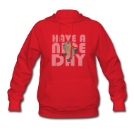 Hoodies ~ Women's Hoodie ~ HAVE A NICE DAY