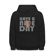 Sweatshirts ~ Kids' Hoodie ~ HAVE A NICE DAY