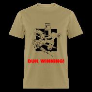T-Shirts ~ Men's T-Shirt ~ Duh, Winning! T-Shirt