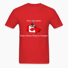 Canada Thinks They're People Funny T-Shirt