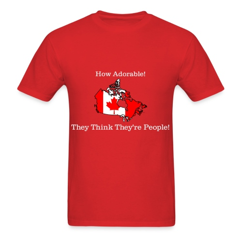 Canada thinks they 39 re people funny t shirt t shirt for Order custom t shirts canada