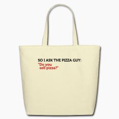 Pizza Guy Do You Sell Pizza (2c) Bags