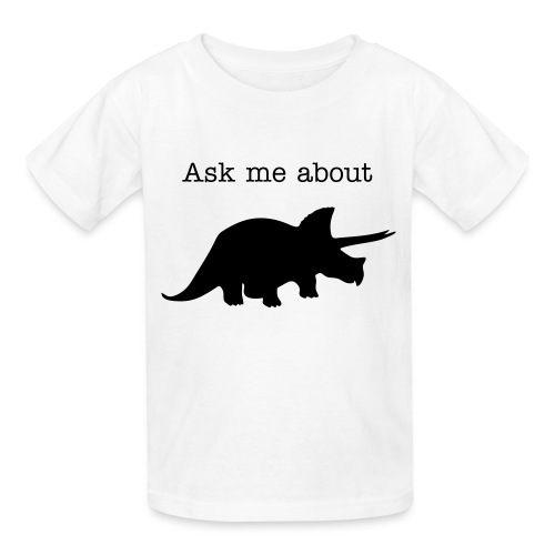 Ask Me About Triceratops - Kids' T-Shirt