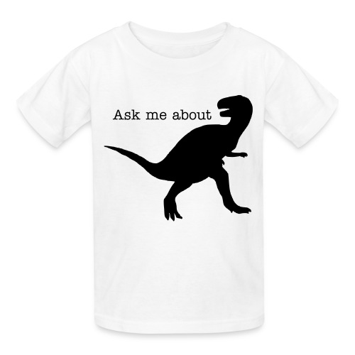 Ask Me About TRex - Kids' T-Shirt