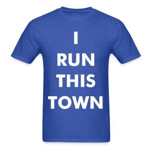 i run this town - Men's T-Shirt