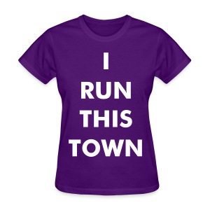 i run this town - Women's T-Shirt