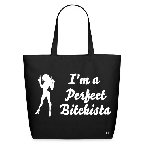Perfect Bitchista Tote! - Eco-Friendly Cotton Tote
