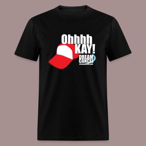 OHHHH Kay! Shirt - Men's T-Shirt