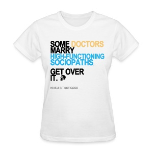 Some Doctors Marry Sociopaths Women's - Women's T-Shirt