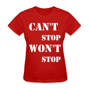 can't stop won't stop - Women's T-Shirt