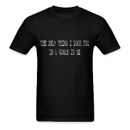 T-Shirts ~ Men's T-Shirt ~ The only thing I look for in a woman is me- white