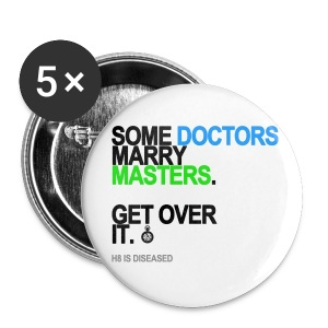 Some Doctors Marry Masters Button - Small Buttons
