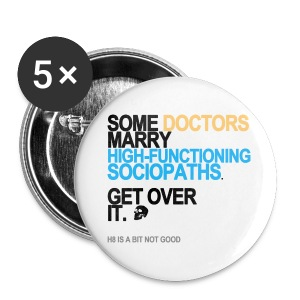 Some Doctors Marry Sociopaths Button - Small Buttons