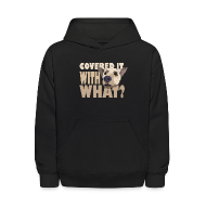Sweatshirts ~ Kids' Hoodie ~ WITH WHAT?