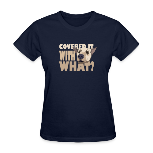 WITH WHAT? - Women's T-Shirt