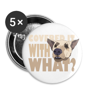 WITH WHAT? - Small Buttons