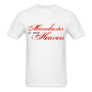 T-Shirts ~ Men's T-Shirt ~ Manchester is my heaven