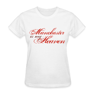Women's T-Shirts ~ Women's T-Shirt ~ Manchester is my heaven