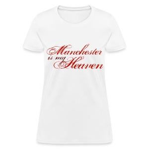 Manchester is my heaven - Women's T-Shirt
