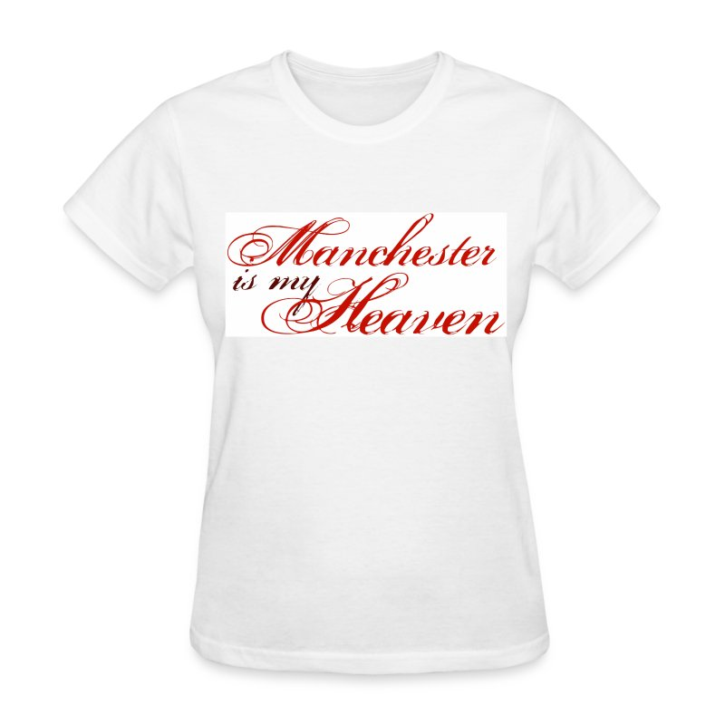 Manchester is my heaven - Women's T-Shirt