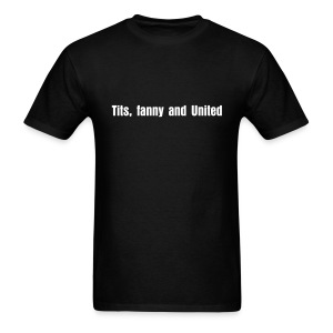 Tits, fanny and United - Men's T-Shirt