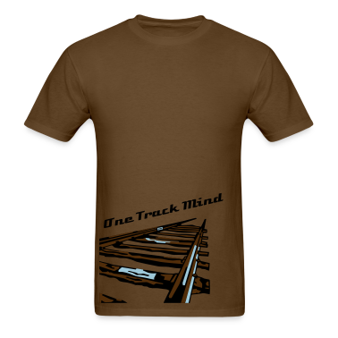 I have a one track mind... T-Shirts