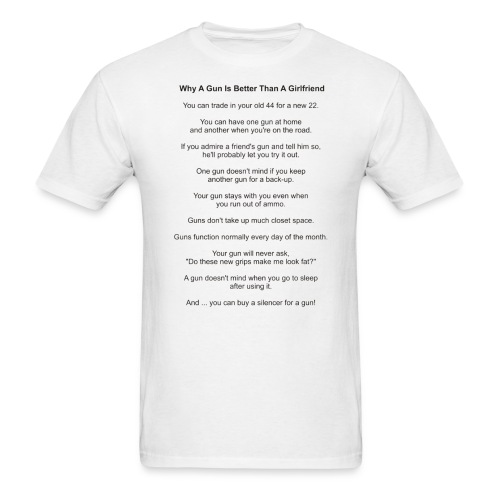 Guns Better Than Girlfriends - Men's T-Shirt