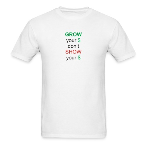 Grow$ - Men's T-Shirt