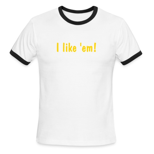 I like 'em!! [LIKE] - Men's Ringer T-Shirt