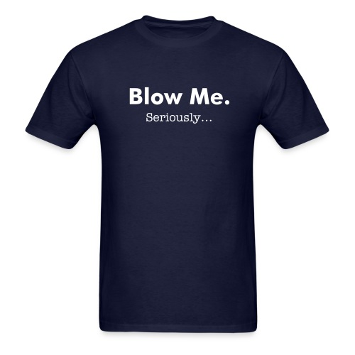 Blow Me Men's T - Men's T-Shirt